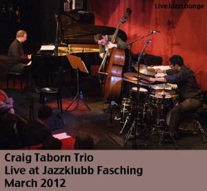 Craig Taborn Trio – Jazzklubb Fasching, Stockholm, March 2012