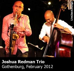 Joshua Redman Trio – Nefertiti, Gothenburg, February 2012