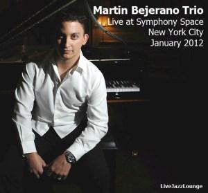 Martin Bejerano Trio – Symphony Space, New York City, January 2012