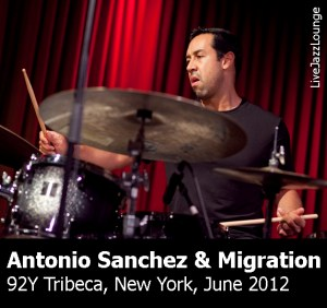 "Antonio Sanchez ""Migration"" – 92Y Tribeca, New York, June 2012"