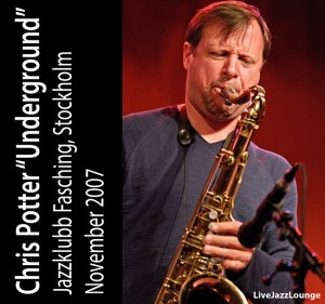 "Chris Potter ""Underground"" – Jazzklubb Fasching, Stockholm, November 2007"