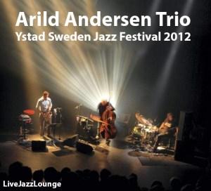 Arild Andersen Trio – Ystad Sweden Jazz Festival 2012