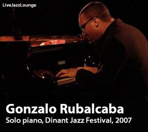 Gonzalo Rubalcaba Solo piano – Dinant Jazz Festival, September 2007