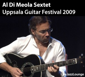 Al Di Meola Sextet – Uppsala Guitar Festival 2009