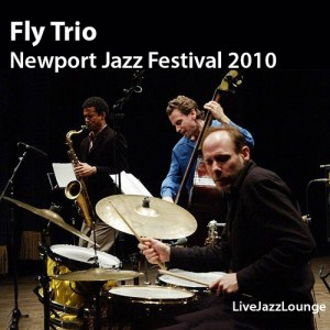 Fly Trio – Newport Jazz Festival 2010