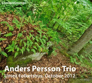 Anders Persson Trio – Umea Folketshus, October 2012
