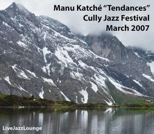 "Manu Katche ""Tendances"" – Cully Jazz Festival, March 2007"