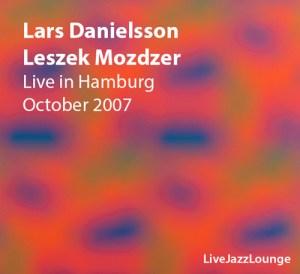 Lars Danielsson & Leszek Mozdzer – Hamburg, October 2007