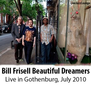 "Bill Frisell Beautiful Dreamers – ""Nefertiti"" Gothenburg, July 2010"