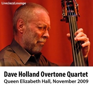 Dave Holland Overtone Quartet – Queen Elizabeth Hall, November 2009