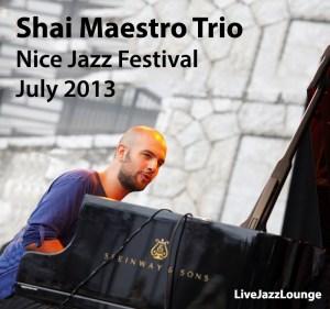 Shai Maestro Trio – Nice Jazz Festival, July 2013