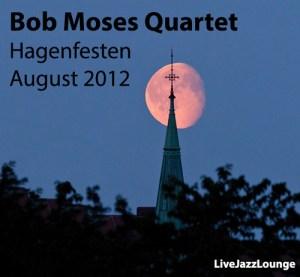 Bob Moses Quartet – Hagenfesten, August 2012