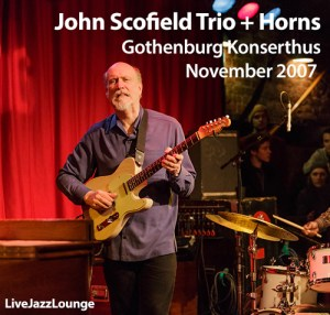 John Scofield Trio + Horns – Gothenburg Konserthus, November 2007