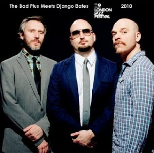 The Bad Plus with Django Bates – London Jazz Festival 2010