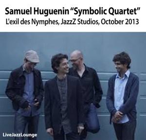 "Samuel Huguenin ""Symbolic Quartet"" – JazzZ Espace, October 2013"