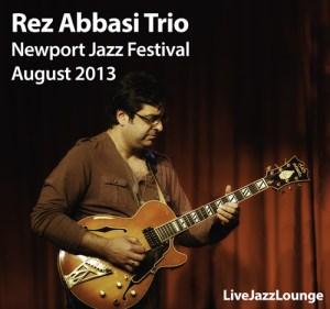 Rez Abbasi Trio – Newport Jazz Festival, August 2013