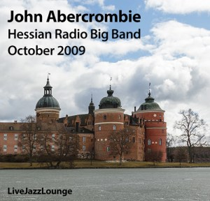 John Abercrombie with Hessian Radio Big Band – Frankfurt, October 2009