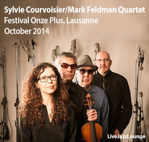 Sylvie Courvoisier | Mark Feldman Quartet, Festival Onze +, Lausanne, October 2014