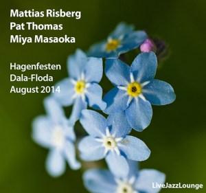 Mattias Risberg | Pat Thomas | Miya Masaoka – Hagenfesten i Dala-Floda, August 2014