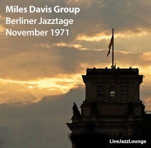 Miles Davis Group – Berliner Jazztage, November 1971