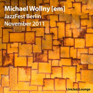 Michael Wollny [em] – Live at Haus der Berliner Festspiele, JazzFest Berlin, November 2011