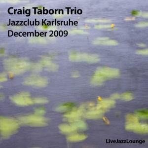 Craig Taborn Trio – Jazzclub Karlsruhe, December 2009