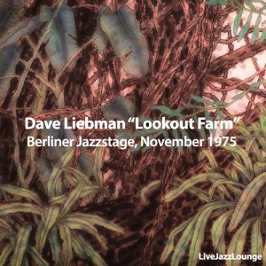 "Dave Liebman ""Lookout Farm"" – Berliner Jazzstage, November 1975"