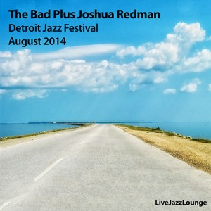 The Bad Plus Joshua Redman – Detroit Jazz Festival, August 2014