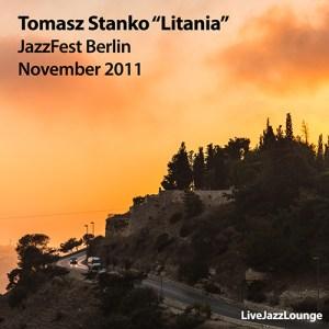 """Tomasz Stanko """"Litania"""" – Haus der Berliner Festspiele, November 2011"""