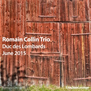 Romain Collin Trio – Duc des Lombards, June 2015