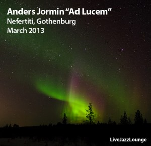 "Anders Jormin Special Part 2: ""Ad Lucem"" – Nefertiti, Gothenburg, March 2013"