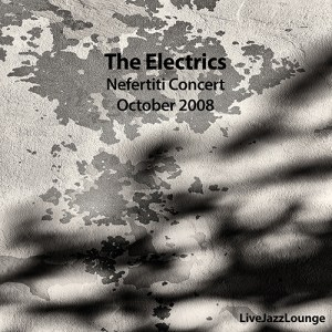 The Electrics – Nefertiti Concert, Gothenburg, October 2008