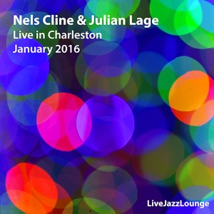 Nels Cline & Julian Lage – Mountain Stage, Charleston, W.Va., January 2016