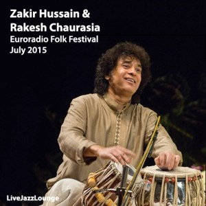 Off-Jazz: Zakir Hussain & Rakesh Chaurasia – Euroradio Folk Festival, July 2015