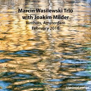 Marcin Wasilewski Trio w/Joakim Milder – Bimhuis, Amsterdam, February 2016