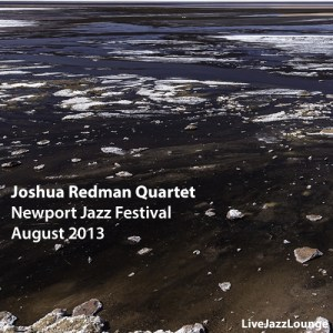 Joshua Redman Quartet – Newport Jazz Festival, August 2013