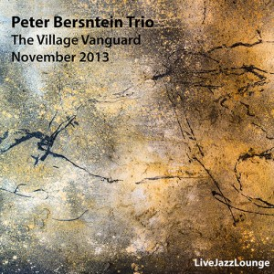 Peter Bernstein Trio – The Village Vanguard, November 2013