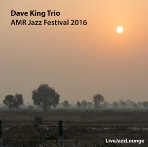 Dave King Trio – AMR Jazz Festival, Geneve, March 2016