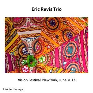 Eric Revis Trio – Vision Festival, New York, June 2013