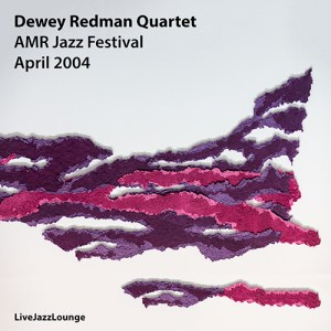 Dewey Redman Quartet – AMR Jazz Festival, April 2004