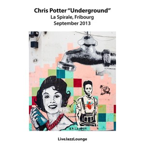 "Chris Potter ""Underground"" – La Spirale, Fribourg, September 2013"