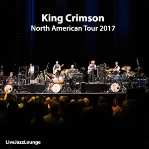 Off-Jazz: King Crimson – North American Tour 2017