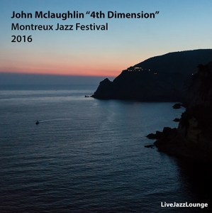 "John McLaughlin ""4th Dimension"" – Montreux Jazz Festival 2016"