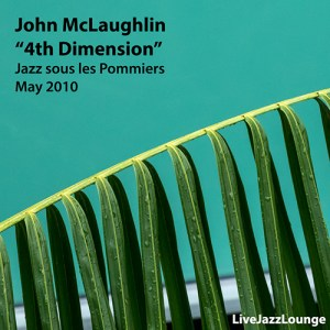 "John McLaughlin ""4th Dimension"" – Jazz sous les Pommiers, May 2010"
