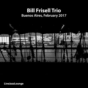 Bill Frisell Trio – Buenos Aires, February 2017