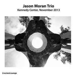 Jason Moran Trio – Kennedy Center, Washington DC, November 2013