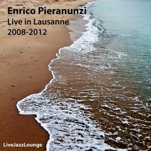 Enrico Pieranunzi – Lausanne, 2008-2012