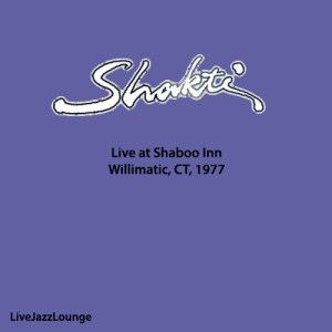 Shakti with John McLaughlin –  Shaboo Inn, Willimantic, March 1977
