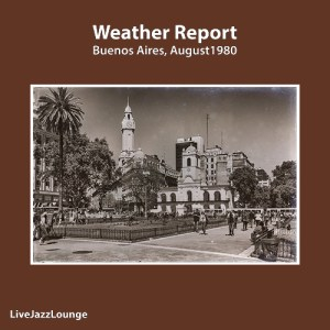 Weather Report – Luna Park, Buenos Aires, August 1980