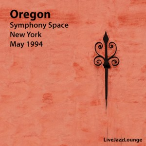 Oregon – Symphony Space, New York, May 1994